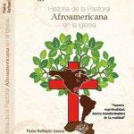 Libro sobre la Historia de la Pastoral Afroamericana en la Iglesia